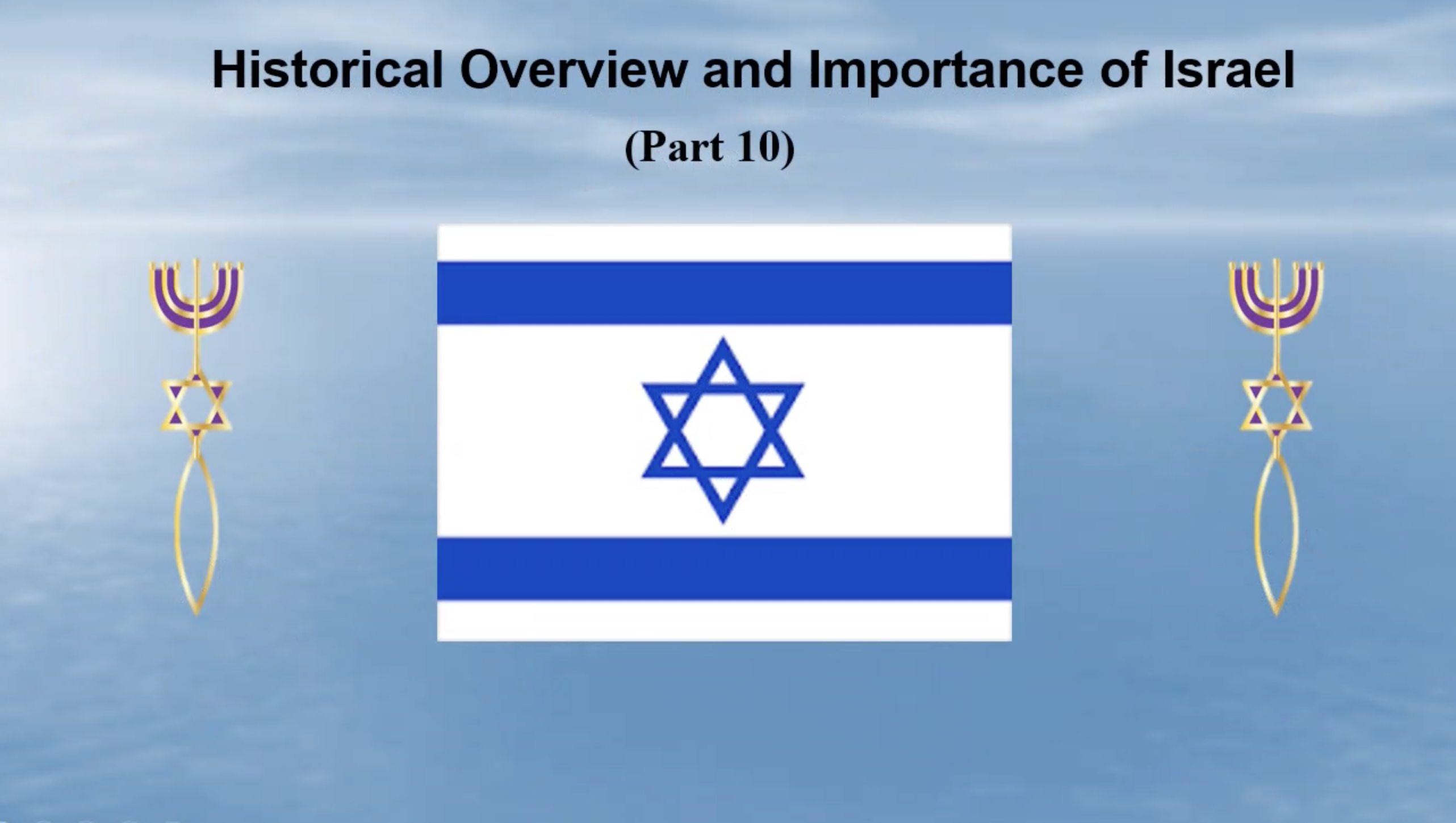 History and Importance of Nation of Israel (Pt 10)